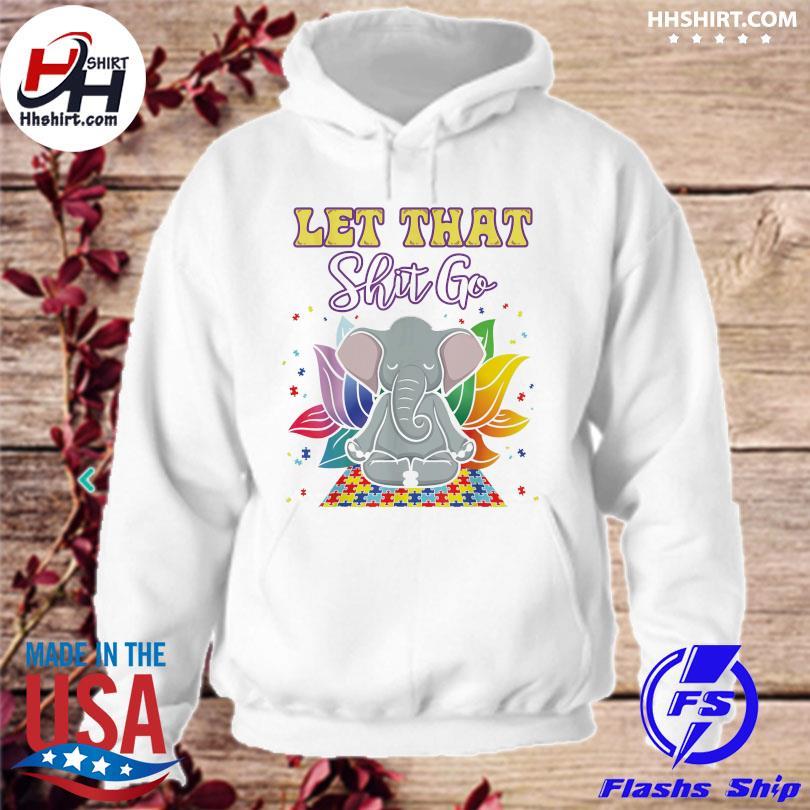 Elephant Yoga Autism let that shit go hoodie