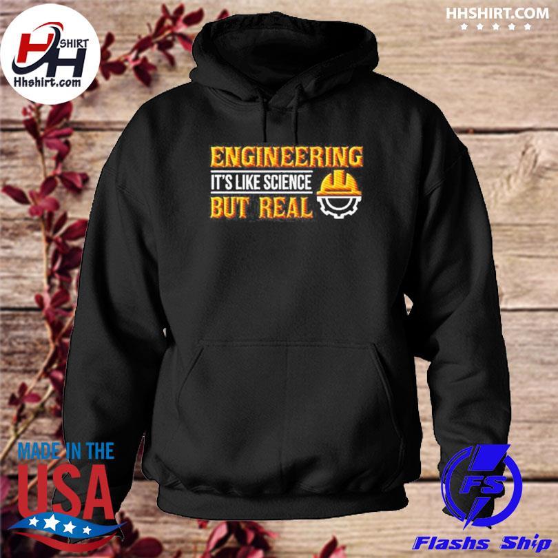 Engineering its like science but real hoodie