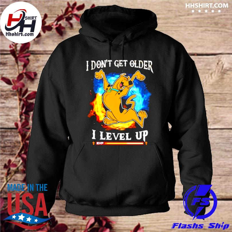 I don't get older I level up scooby doo hoodie