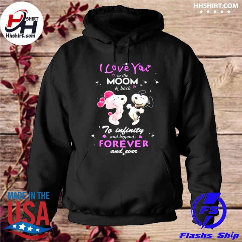 I love you to the moon and back to infinity beyond forever and never snoopy hoodie