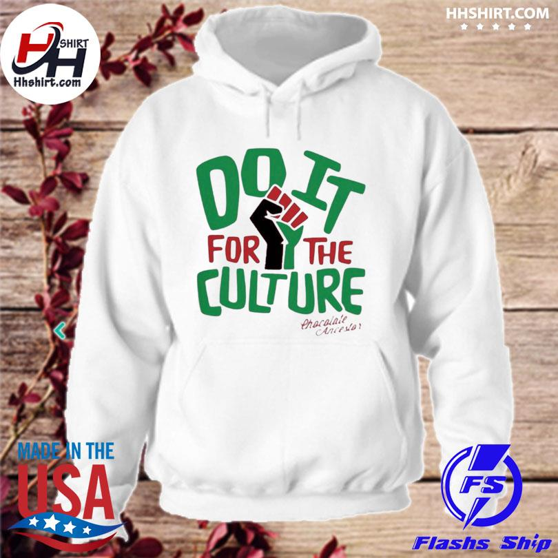 Official Do it for the culture chocolate ancestor hoodie
