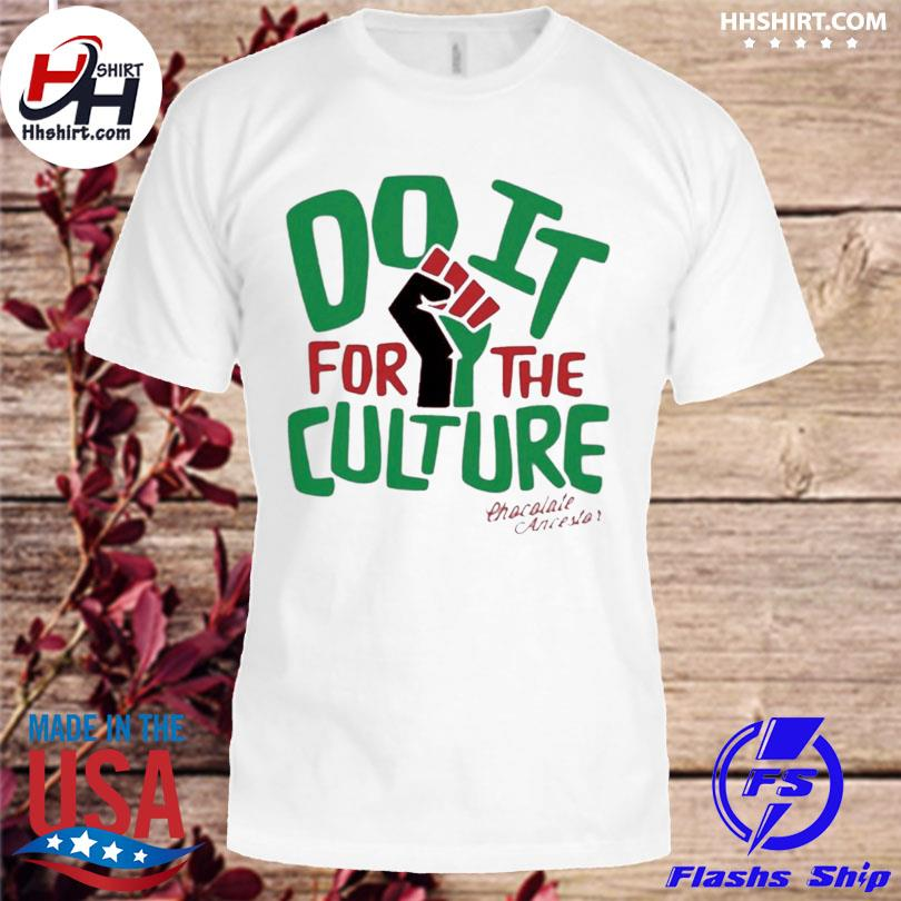 Official Do it for the culture chocolate ancestor shirt
