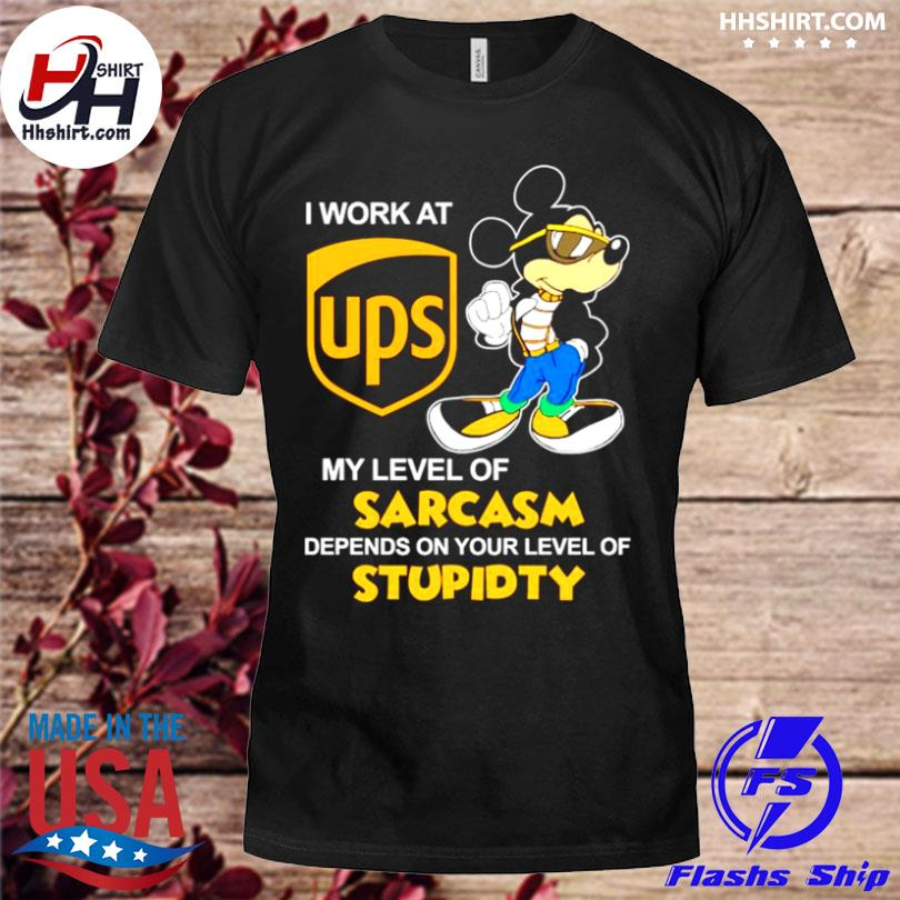 Stitch I work at ups my level of sarcasm depends on your level shirt