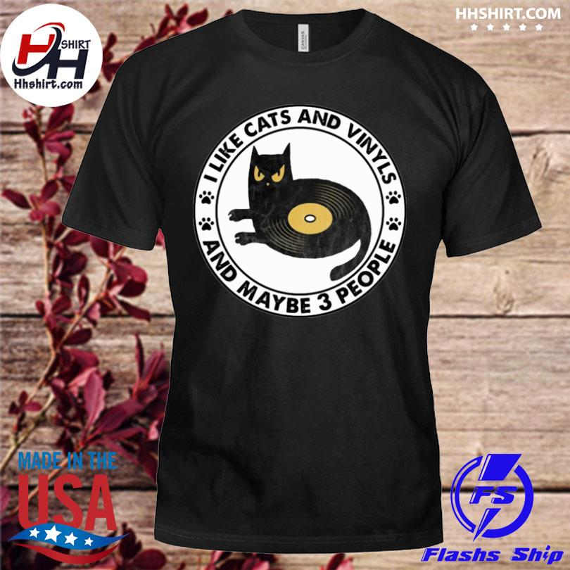 Black cat music I like cats and vinyls and maybe 3 people shirt