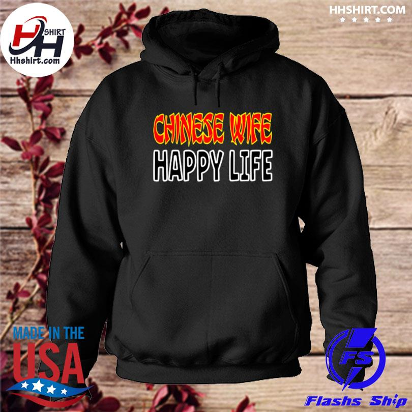 Chinese wife happy life china asia s hoodie