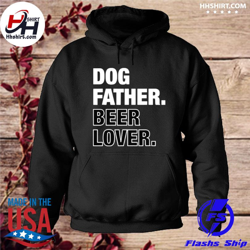 Dog father beer lover father's day s hoodie