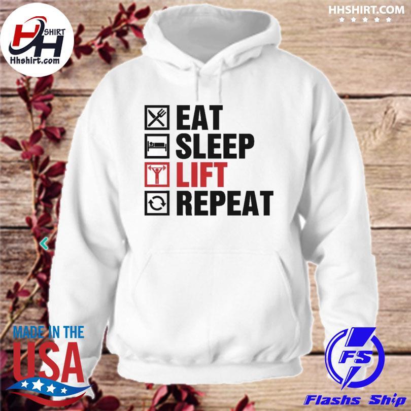 Eat sleep lift repeat s hoodie