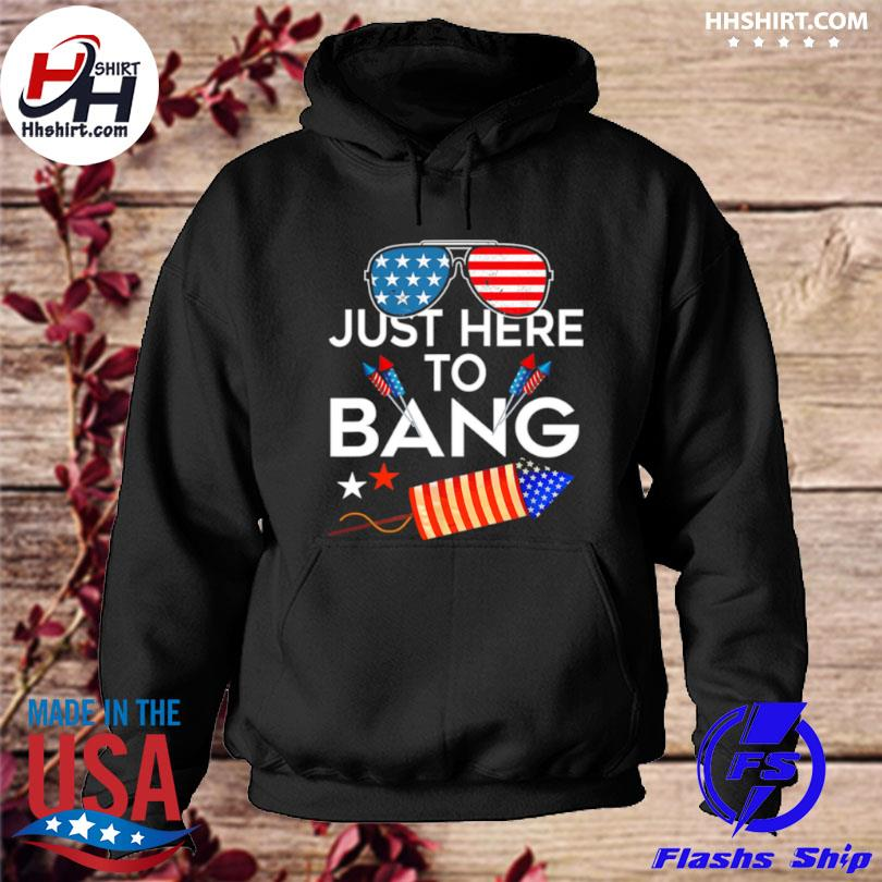 Glasses American Flag just here to bang 4th of july s hoodie
