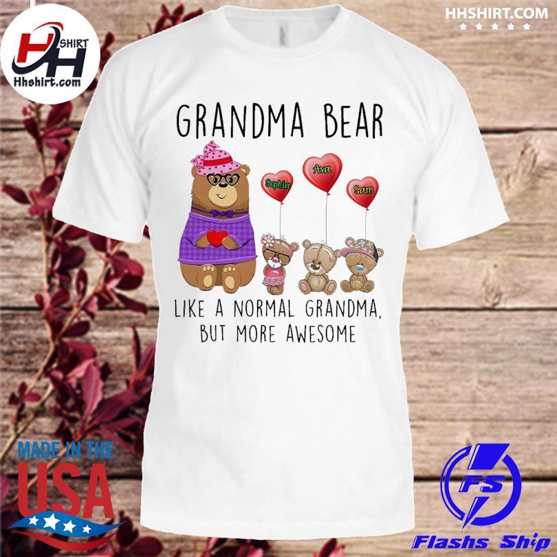 Grandma bear and grandkids name like a normal grandma but one more awesome shirt
