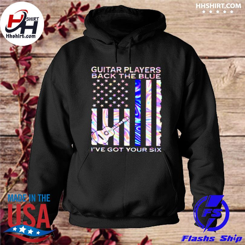 Guitar players back the blue I've got your six flag hologram s hoodie