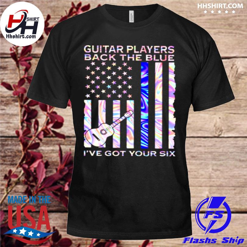Guitar players back the blue I've got your six flag hologram shirt