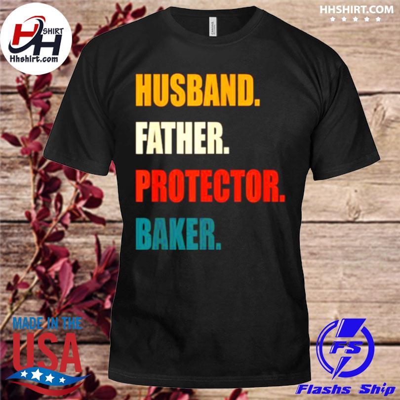Husband father protector baker vintage shirt