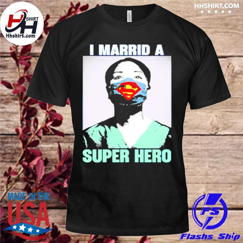 I married a superhero shirt