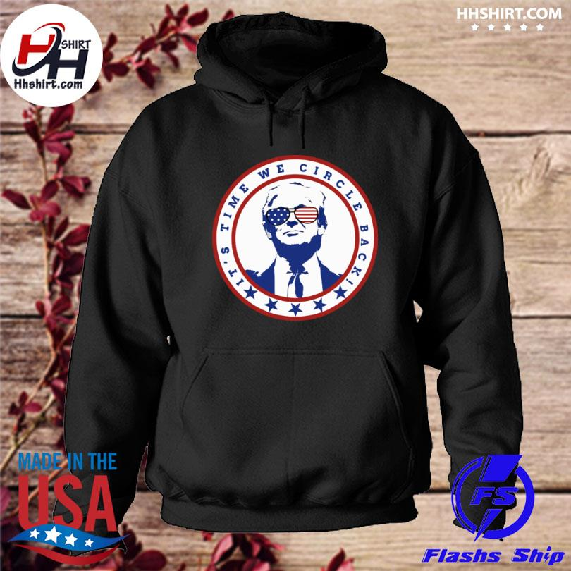 Its Time We Circle Back to Trump s hoodie