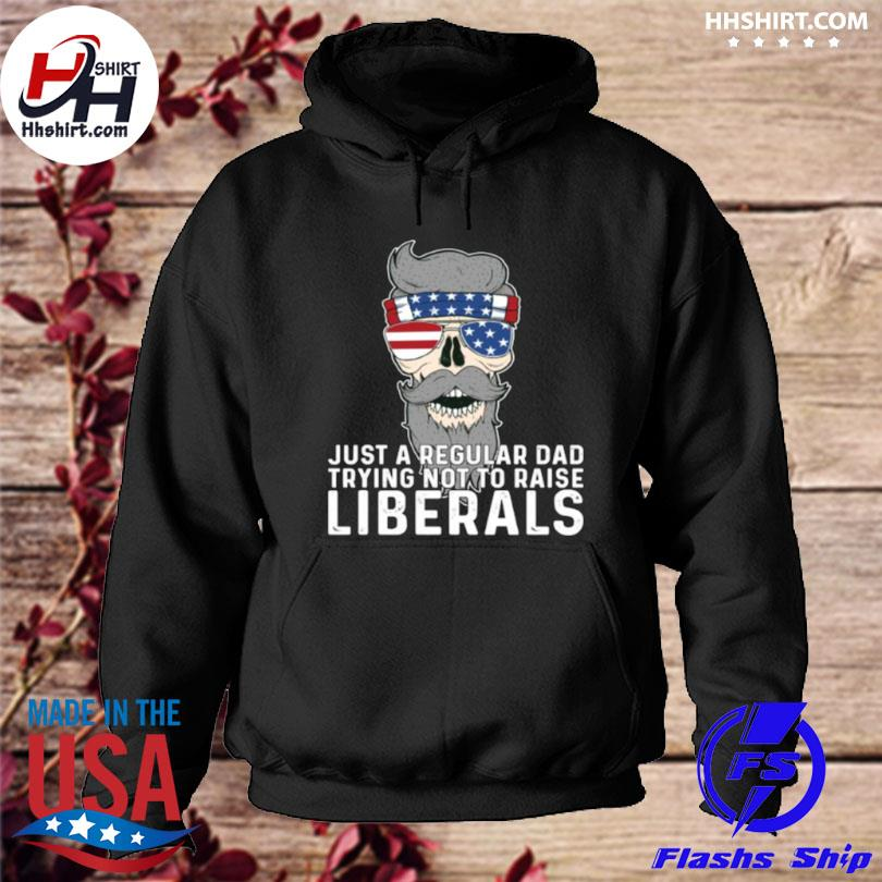 Just a regular dad trying not to raise liberals usa skull sunglasses American flag s hoodie