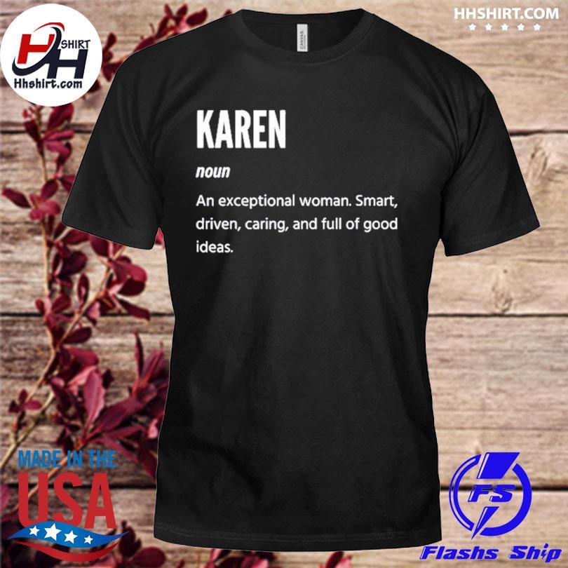Karen noun an exceptional shirt