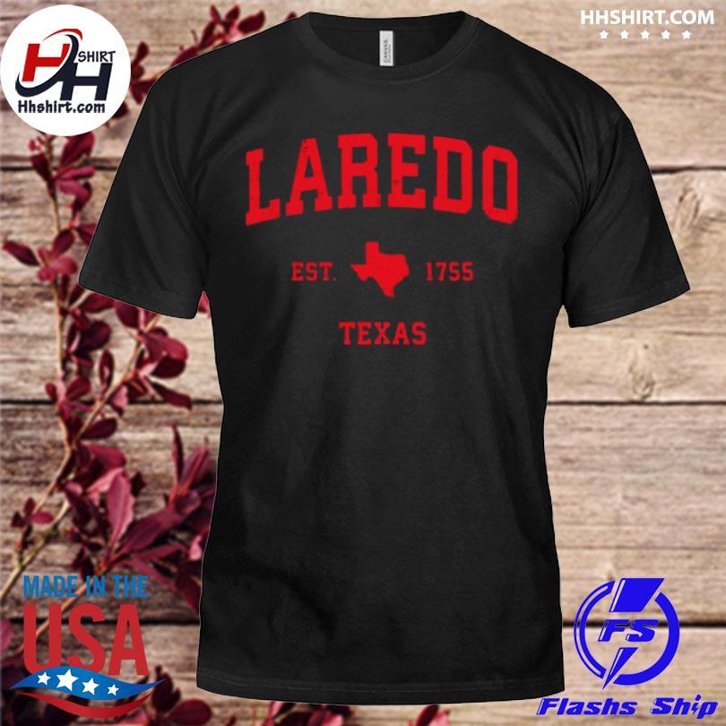 Laredo Texas tx est 1755 vintage shirt