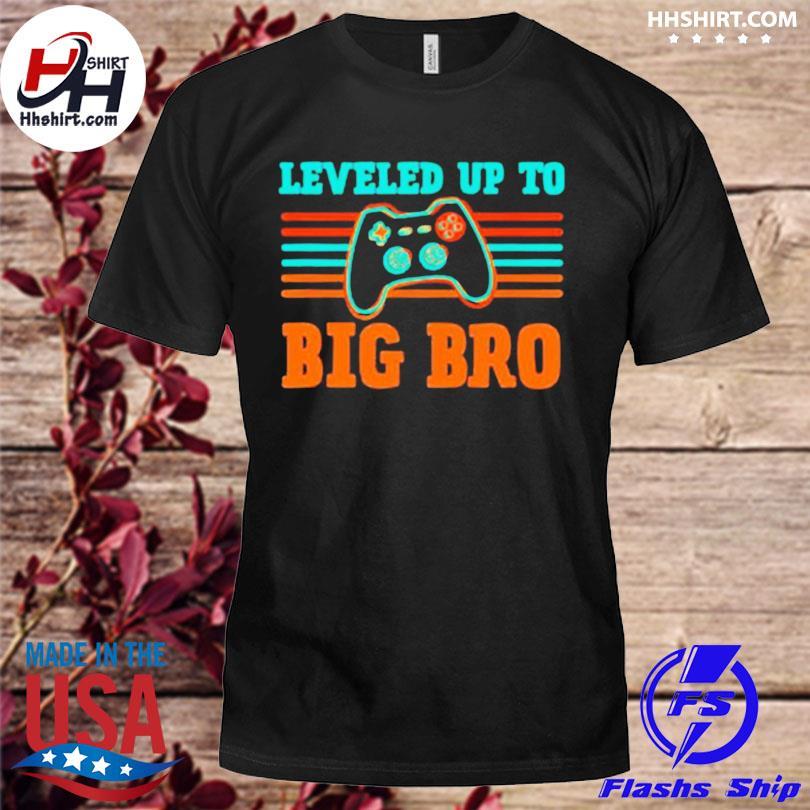 Leveling up to big bro vintage shirt