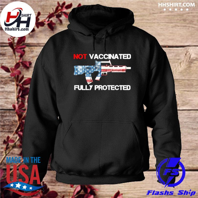 Not vaccinated but fully protected usa flag s hoodie