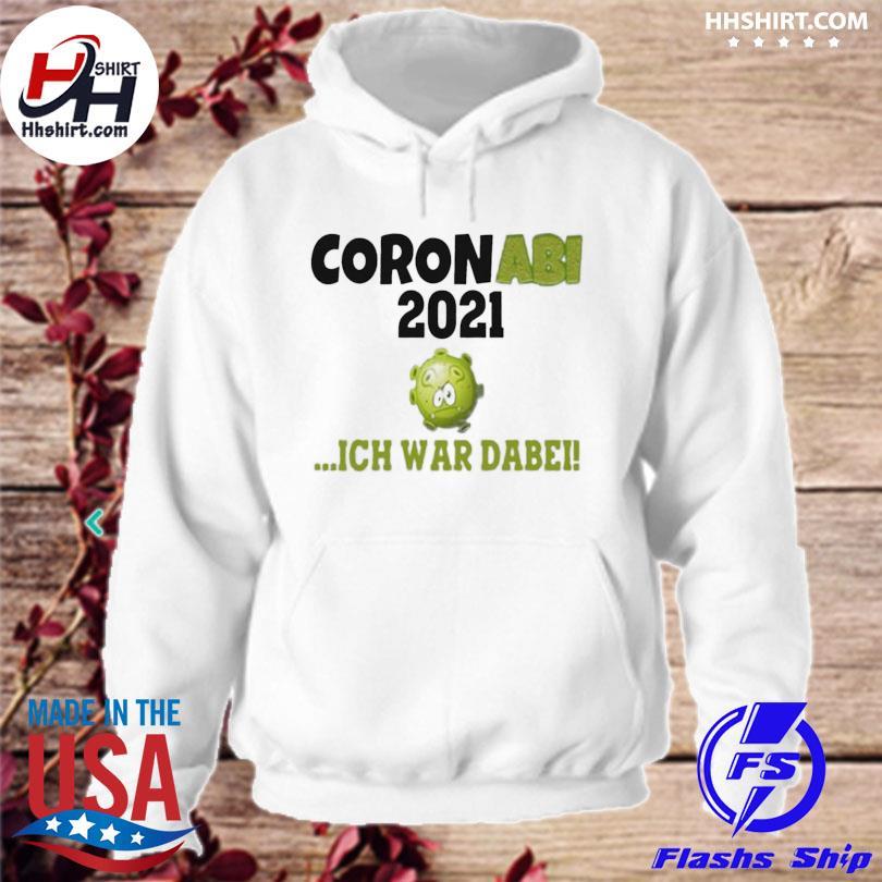 Official Corona abi 2021 ich war dabe s hoodie