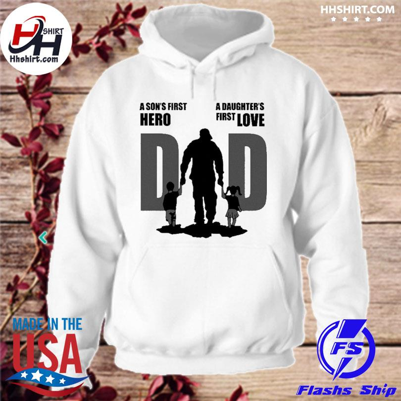 Official Dad a sons first hero a daughters first love father day 2021 s hoodie