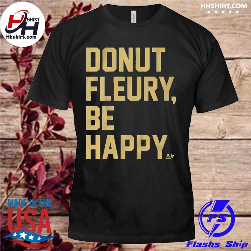 Official Donut fleury be happy shirt