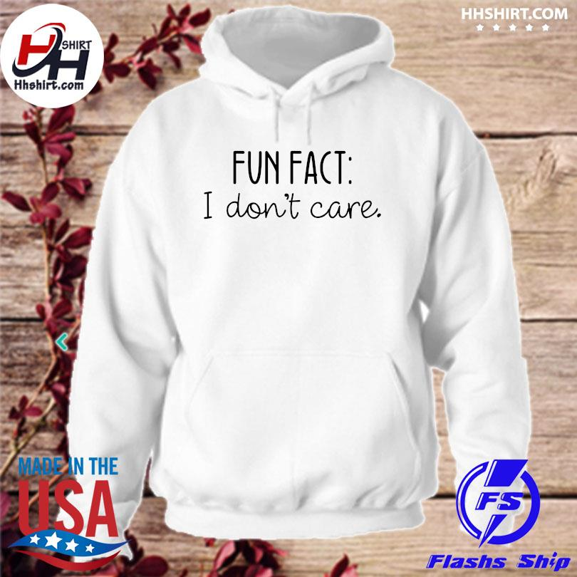 Official Fun fact I don't care s hoodie