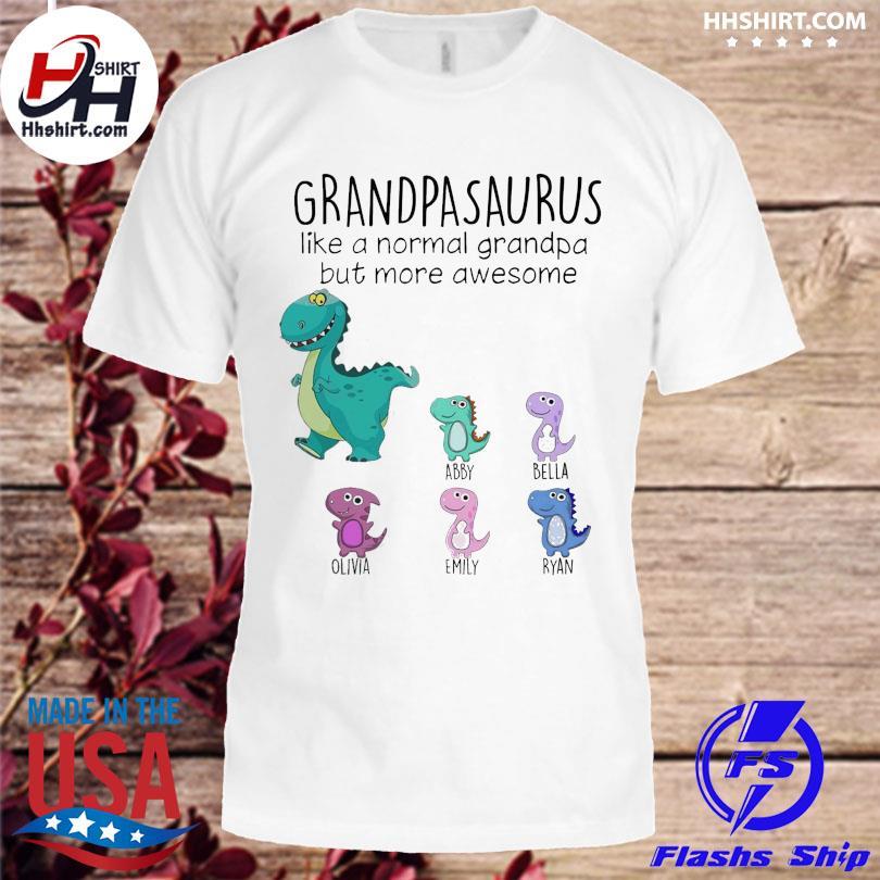 Official Grandpasaurus like a normal grandpa but mora awesome shirt
