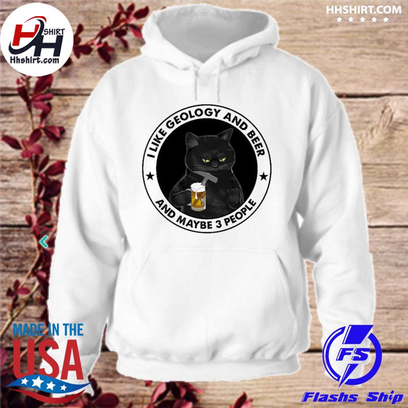 Official I like geology and beer and maybe 3 people s hoodie