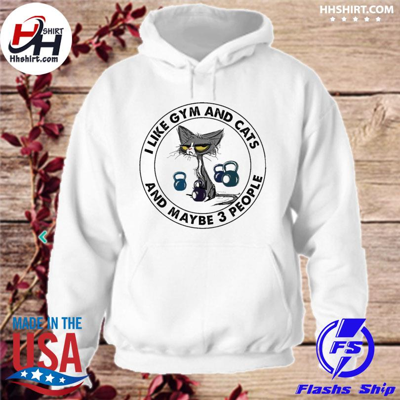 Official I like Gym and cats and maybe 3 people s hoodie