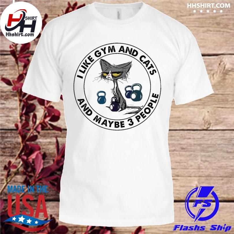 Official I like Gym and cats and maybe 3 people shirt