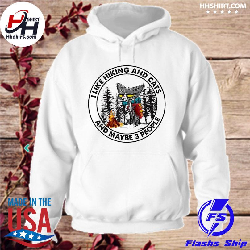 Official I like hiking and cats and maybe 3 people s hoodie