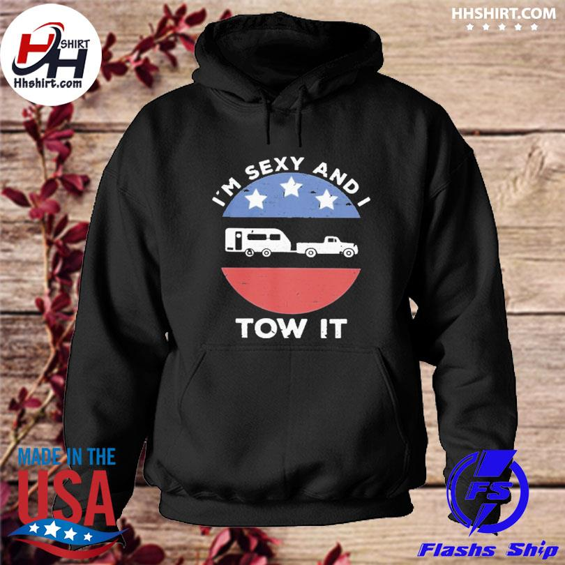 Official I'm sexy and I tow it s hoodie