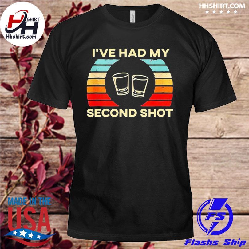 Official I've had my second shot vintage shirt