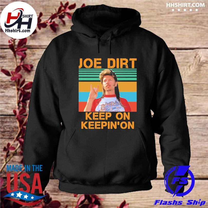 Official Joe dirt keep on keepin on vintage s hoodie