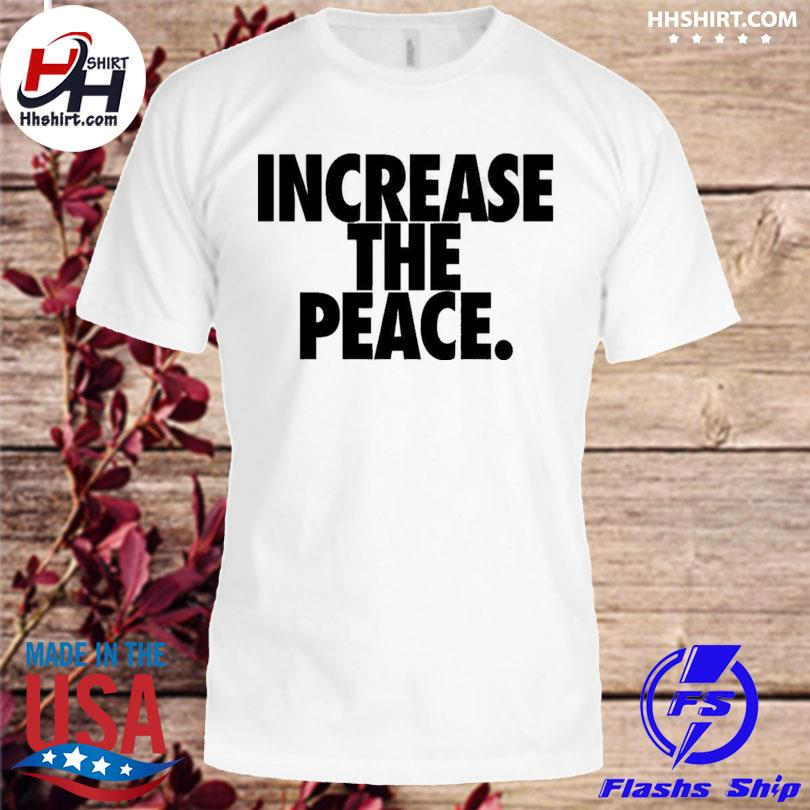 Official Lebron James Increase The Peace Shirt