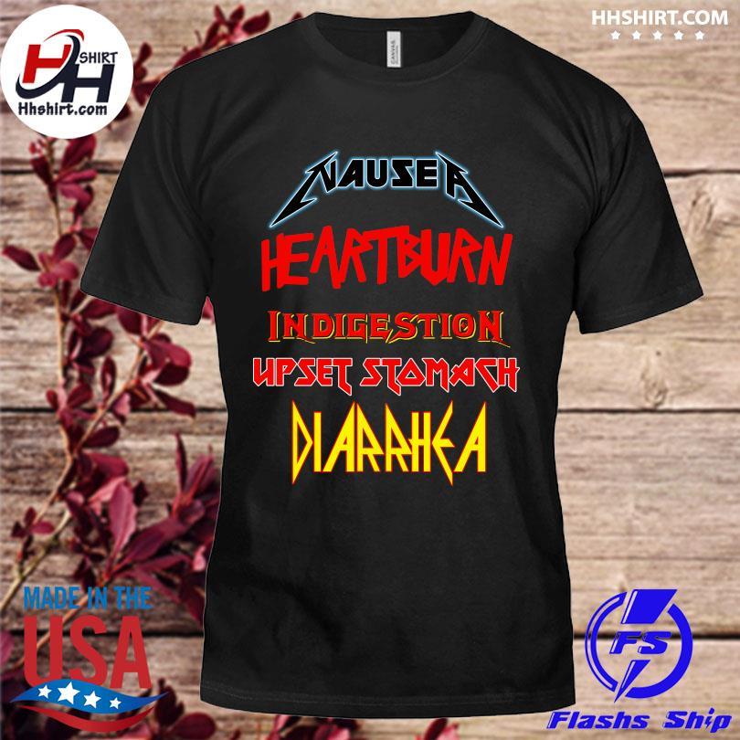 Official Nausea heartburn indigestion upset stomach diarrhea shirt