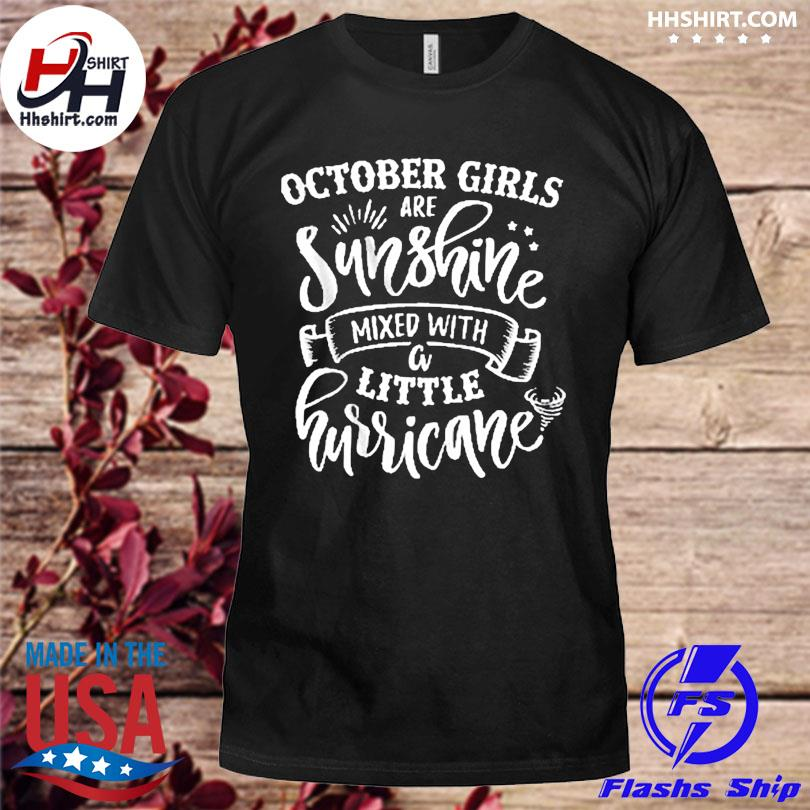 Official October girls are sunshine mixed with little hurricane us 2021 shirt