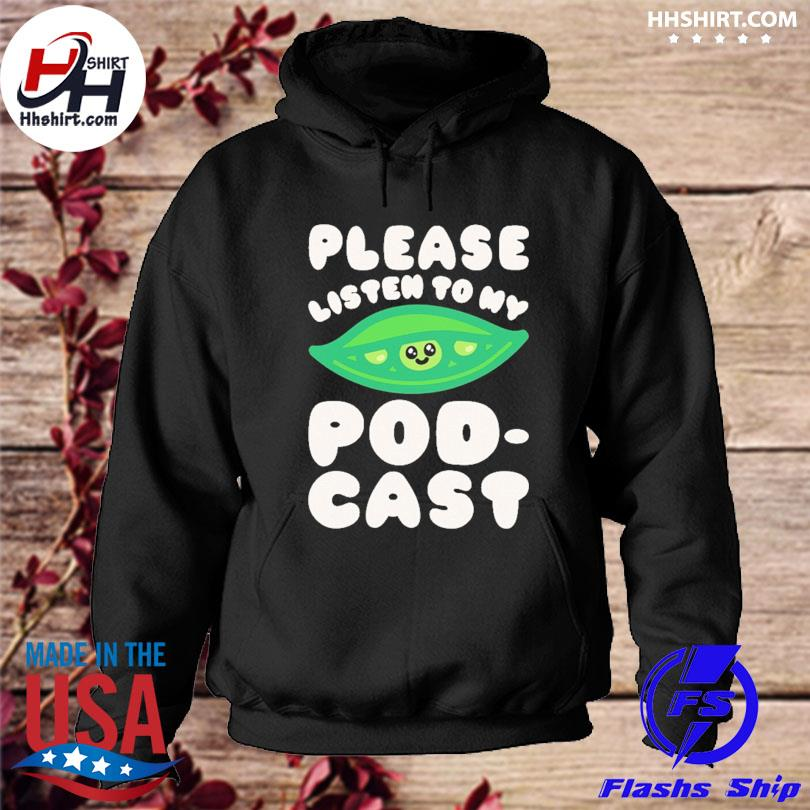 Official Please listen to my podcast 2021 s hoodie
