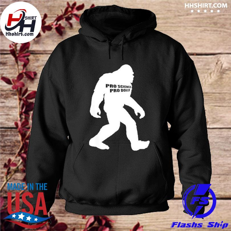 Official Pro vaccine pro dolly fully vaccinated bigfoot sasquatch s hoodie