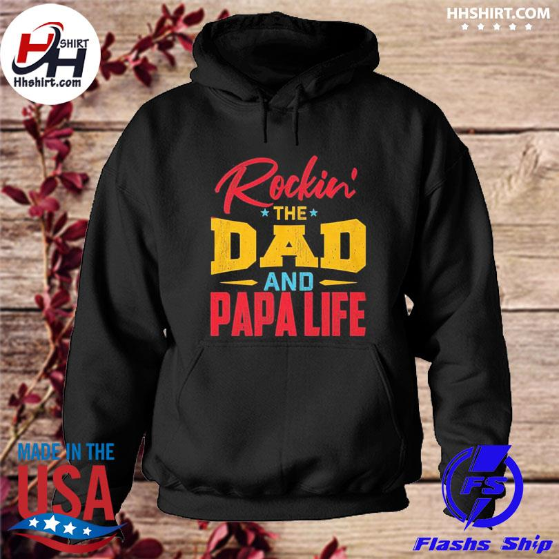 Official Rockin' the dad and papa life s hoodie