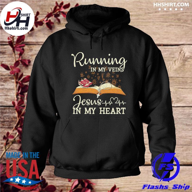 Official Running in my veins Jesus in my heart s hoodie