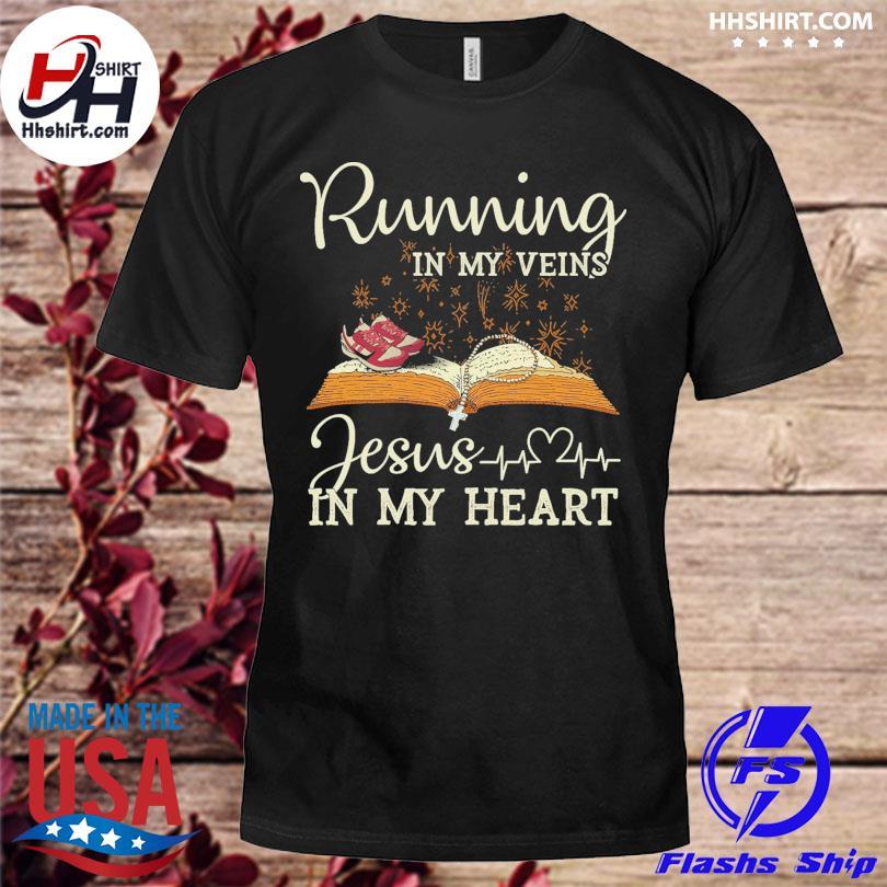 Official Running in my veins Jesus in my heart shirt