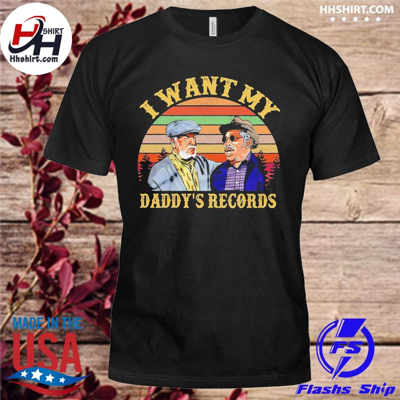 Official sanford and son I want my daddy's records vintage shirt
