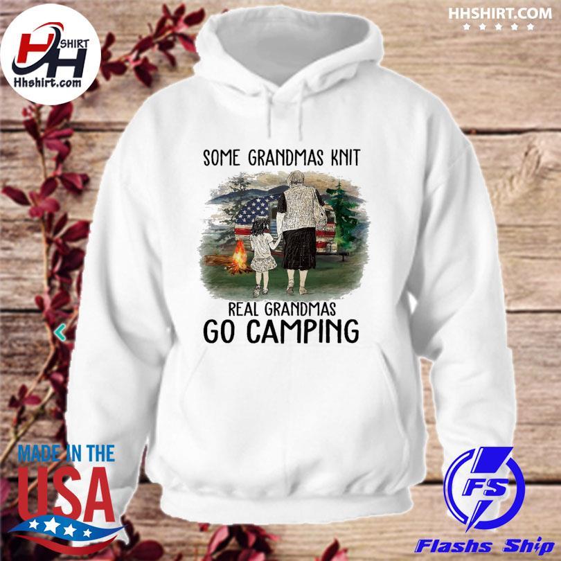 Official Some grandmas knit real grandmas go camping s hoodie