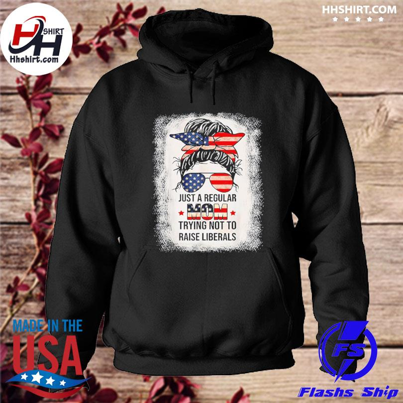 Official vJust a regular mom trying not to raise liberals s hoodie