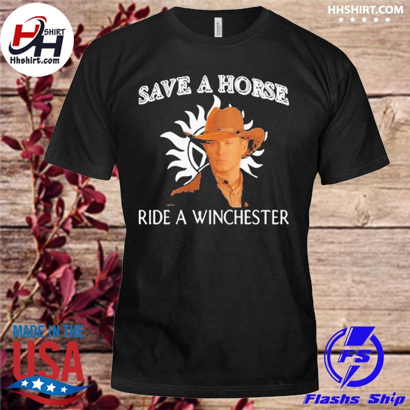 Premium save a horse ride a winchester shirt
