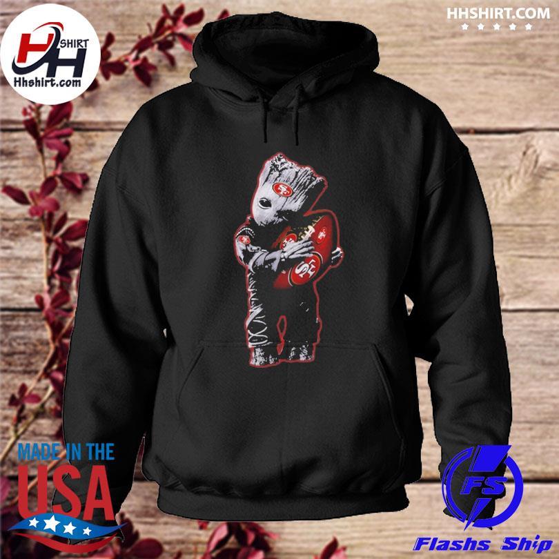 San Francisco 49Ers Baby Groot Hug San Francisco 49Ers Football Nfl s hoodie