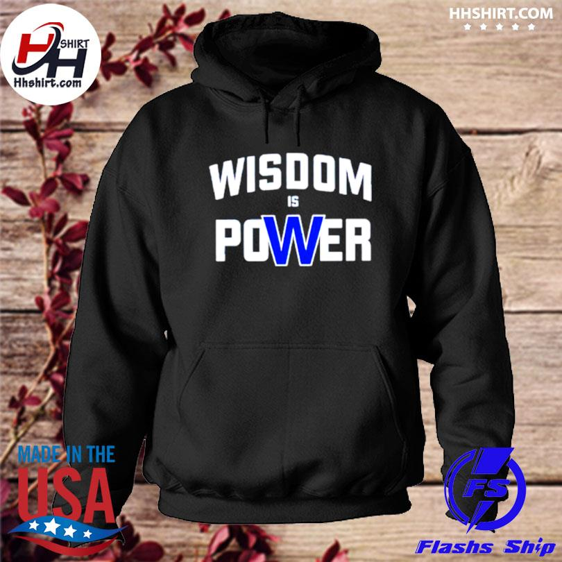 Wisdom is power s hoodie