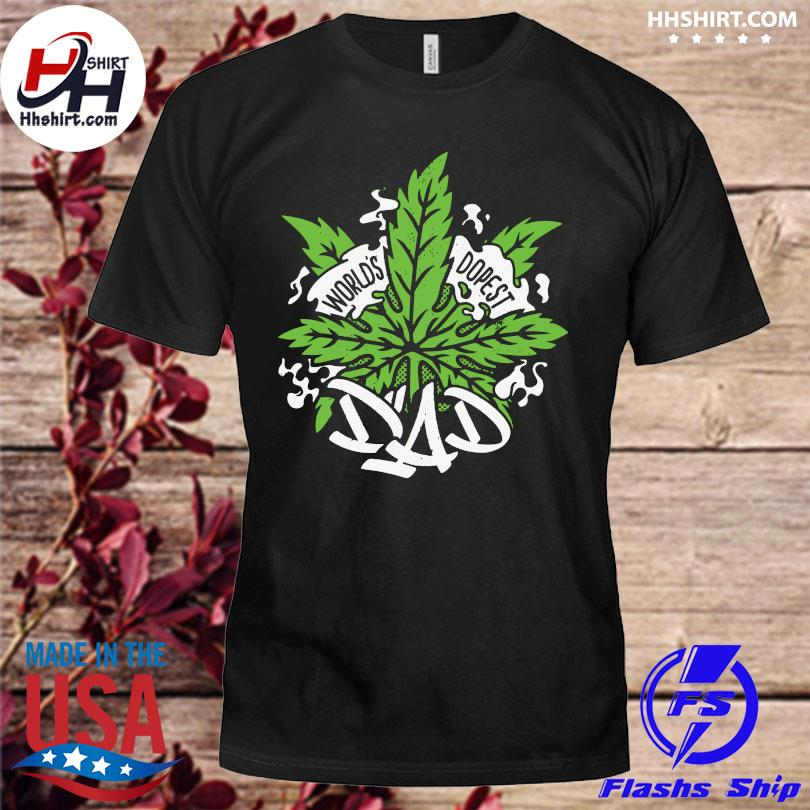 World's dopest dad cannabis leaf weed father day us 2021 shirt